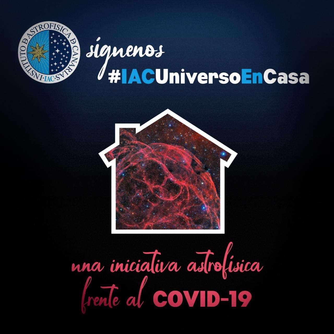 Campaña #IACUniversoEnCasa (Instituto de Astrofísica de Canarias)